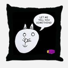 Curio Let Me Tell You Throw Pillow