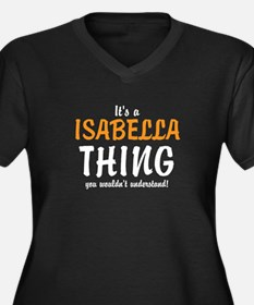Its a Isabella Thing Plus Size T-Shirt