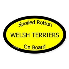 Spoiled Welsh Terriers On Board Oval Decal