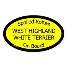 Spoiled West Highland White Terrier Oval Decal