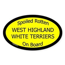 Spoiled W Highland White Terriers Oval Decal