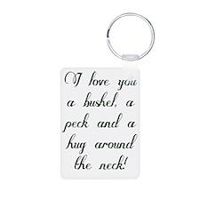 I love you a bushel, a pec Keychains