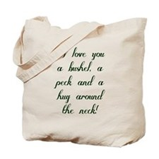 I love you a bushel, a peck and a hug aro Tote Bag
