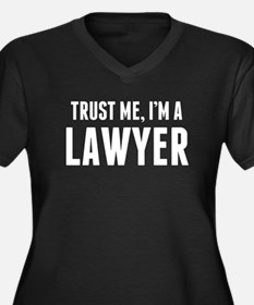 Trust Me Im A Lawyer Plus Size T-Shirt