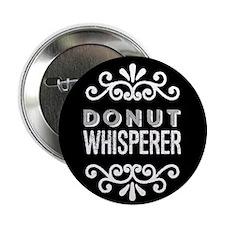 """Donut Whisperer 2.25"""" Button (10 pack)"""