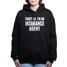 Trust Me Im An Insurance Agent Women's Hooded Swea