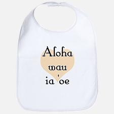 Aloha wau ia 'oe - Hawaiian I love you Bib