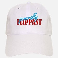 Generally Flippant Baseball Baseball Cap