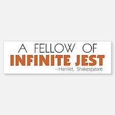 Fellow of Infinite Jest Bumper Bumper Bumper Sticker