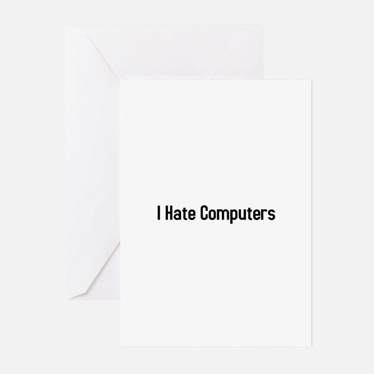I hate computers Greeting Cards (Pk of 10)