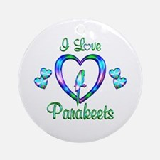 I Love Parakeets Ornament (Round)