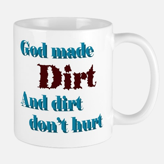 Dirt dont hurt Mug
