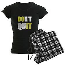 Dont Quit Do It Pajamas