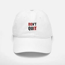 Dont Quit Do It Baseball Baseball Baseball Cap
