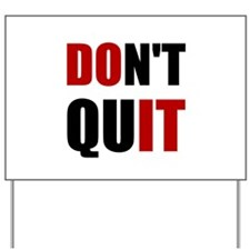 Dont Quit Do It Yard Sign