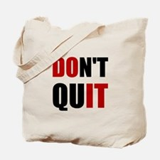 Dont Quit Do It Tote Bag