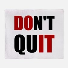 Dont Quit Do It Throw Blanket