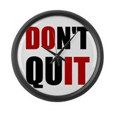 Dont Quit Do It Large Wall Clock