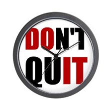 Dont Quit Do It Wall Clock