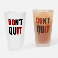 Dont Quit Do It Drinking Glass