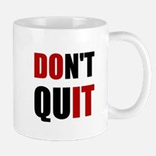 Dont Quit Do It Mugs