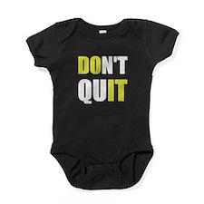 Dont Quit Do It Baby Bodysuit