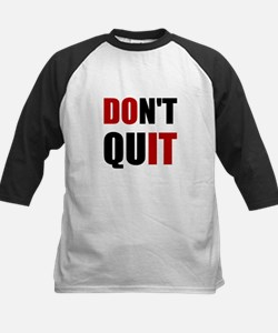 Dont Quit Do It Baseball Jersey
