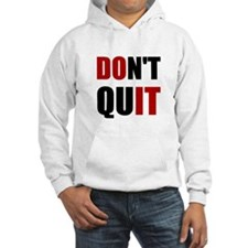 Dont Quit Do It Hoodie