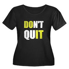 Dont Quit Do It Plus Size T-Shirt