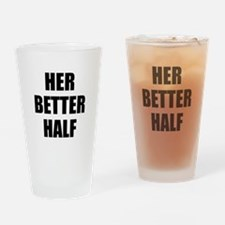Her Better Half Drinking Glass