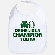 Drink like a champion today Bib