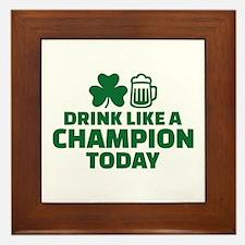 Drink like a champion today Framed Tile