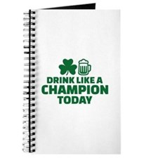 Drink like a champion today Journal