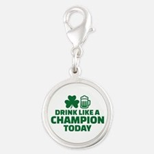 Drink like a champion today Silver Round Charm