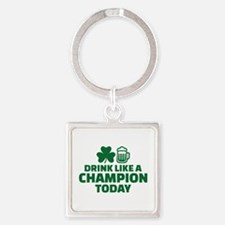 Drink like a champion today Square Keychain