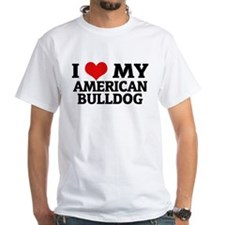 I Love My American Bulldog White T-shirt