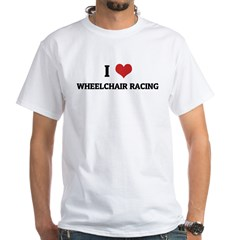 I Love Wheelchair Racing White T-shirt