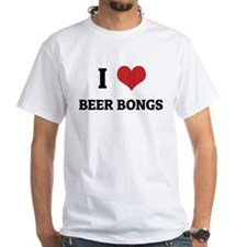 I Love Beer Bongs White T-shirt