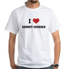 I Love Kinsky-Horses White T-shirt