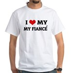 I Love My Fiancé White T-shirt