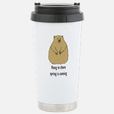 hang in there spring is coming Travel Mug