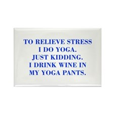 RELIEVE STRESS wine yoga pants-Bod blue Magnets