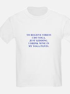 RELIEVE STRESS wine yoga pants-Bod blue T-Shirt
