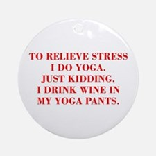RELIEVE STRESS wine yoga pants-Bod red Ornament (R