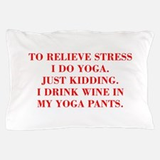 RELIEVE STRESS wine yoga pants-Bod red Pillow Case