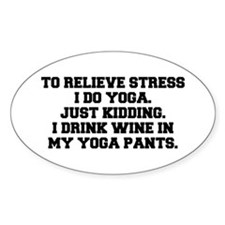 RELIEVE STRESS wine yoga pants-Fre black Decal