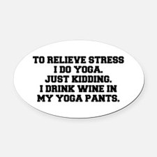 RELIEVE STRESS wine yoga pants-Fre black Oval Car