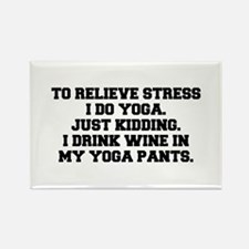 RELIEVE STRESS wine yoga pants-Fre black Magnets