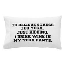 RELIEVE STRESS wine yoga pants-Fre black Pillow Ca