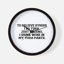 RELIEVE STRESS wine yoga pants-Fre black Wall Cloc